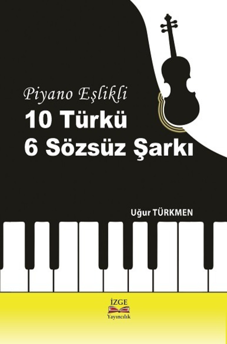 Piyano Eşlikli 10 Türkü 6 Sözsüz Şarkı