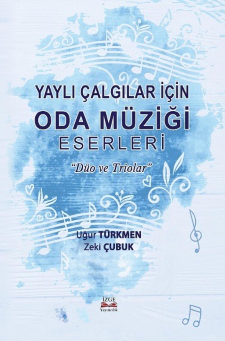 Yaylı Çalgılar İçin Oda Müziği Eserleri '' Düo ve Triolar ''